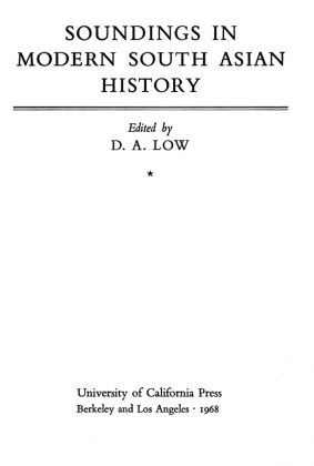 Soundings in Modern South Asian History - D A Low - Published 1968