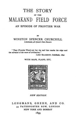 The story of the Malakand field force - an episode of frontier war - by Winston Churchill - Published 1899 - Front Cover